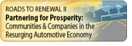 Roads to Renewal II - Partnering for Prosperity: Communities & Companies in the Resurging Automotive Economy